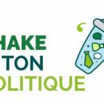 shake ton politique